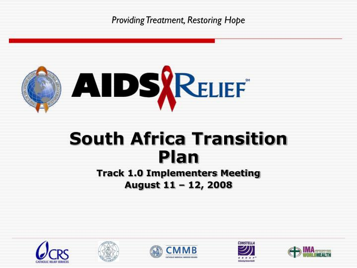 south africa transition plan track 1 0 implementers meeting august 11 12 2008 n.