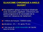 glaucome chronique a angle ouvert