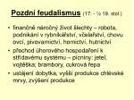 pozdn feudalismus 17 19 stol