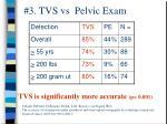 3 tvs vs pelvic exam