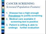 cancer screening screened population features