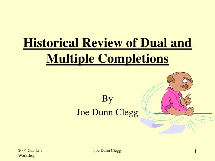 historical review of dual and multiple completions n.