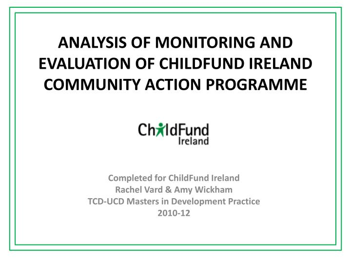 analysis of monitoring and evaluation of childfund ireland community action programme n.