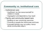 community vs institutional care