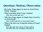 questions motions observation