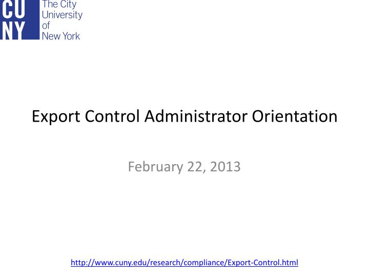 export control administrator orientation n.