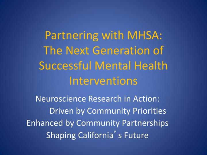 partnering with mhsa the next generation of successful mental health interventions