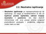 2 2 neutralno ispitivanje