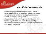 4 4 metod verovatno e