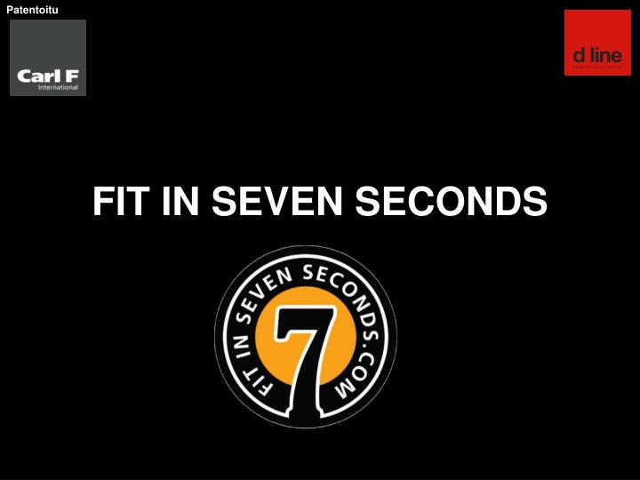 fit in seven seconds n.