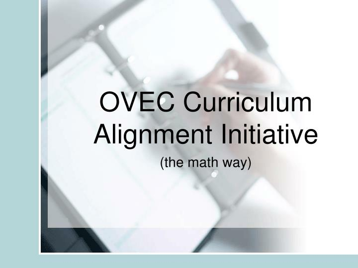 ovec curriculum alignment initiative the math way n.