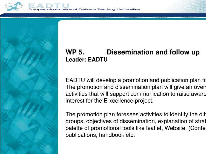 WP 5.		Dissemination and follow up