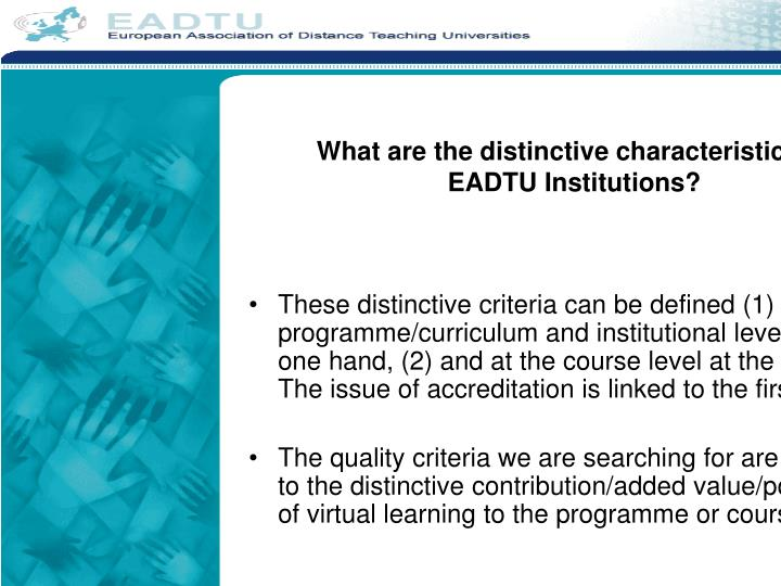 What are the distinctive characteristics of EADTU Institutions?