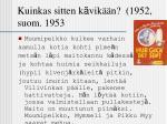 kuinkas sitten k vik n 1952 suom 1953