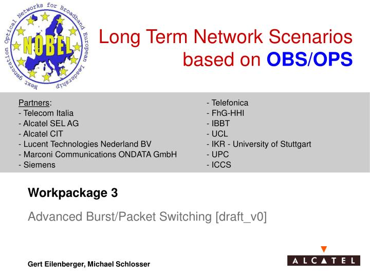 long term network scenarios based on obs ops n.