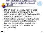 wfp s efforts to help build the evidence base related to nutrition food support hiv aids