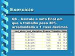 q6 calcule a nota final em que o trabalho pesa 30 arredondada a 1 casa decimal