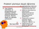 problem zmeye dayal renme