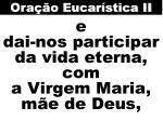 e dai nos participar da vida eterna com a virgem maria m e de deus