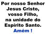 por nosso senhor jesus cristo vosso filho na unidade do esp rito santo