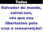 salvador do mundo salvai nos v s que nos libertastes pela cruz e ressurrei o