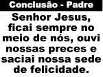 senhor jesus ficai sempre no meio de n s ouvi nossas preces e saciai nossa sede de felicidade
