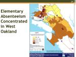 elementary absenteeism concentrated in west oakland