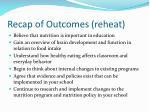 recap of outcomes reheat