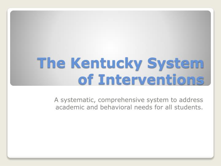 the kentucky system of interventions n.