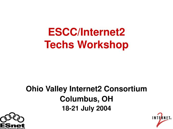 escc internet2 techs workshop n.