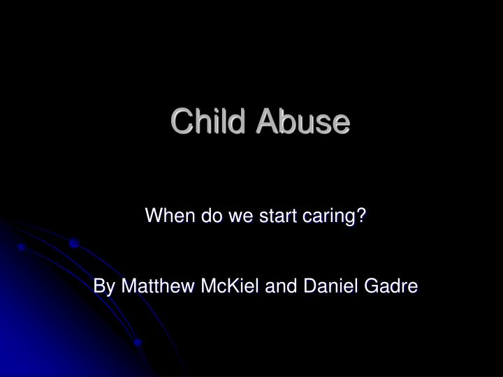 child abuse n.