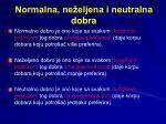 normalna ne eljena i neutralna dobra