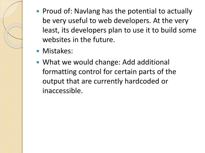 Proud of: Navlang has the potential to actually be very useful to web developers. At the very least, its developers plan to use it to build some websites in the future.