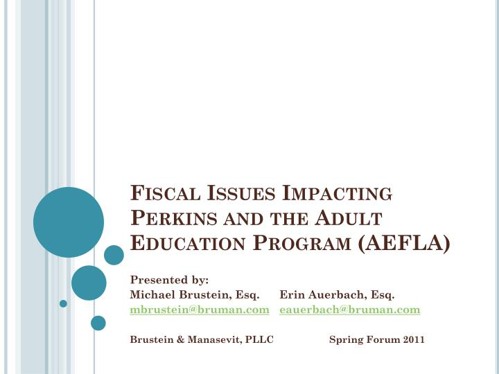 fiscal issues impacting perkins and the adult education program aefla n.