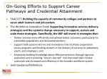 on going efforts to support career pathways and credential attainment