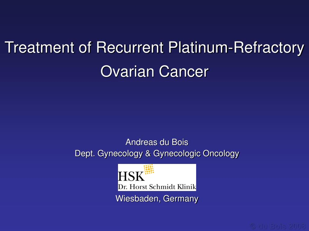 Ppt Treatment Of Recurrent Platinum Refractory Ovarian Cancer Powerpoint Presentation Id 4552966