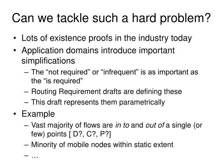 Can we tackle such a hard problem?