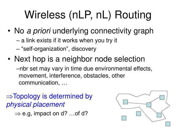 Wireless (nLP, nL) Routing