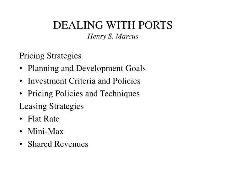 dealing with ports henry s marcus n.
