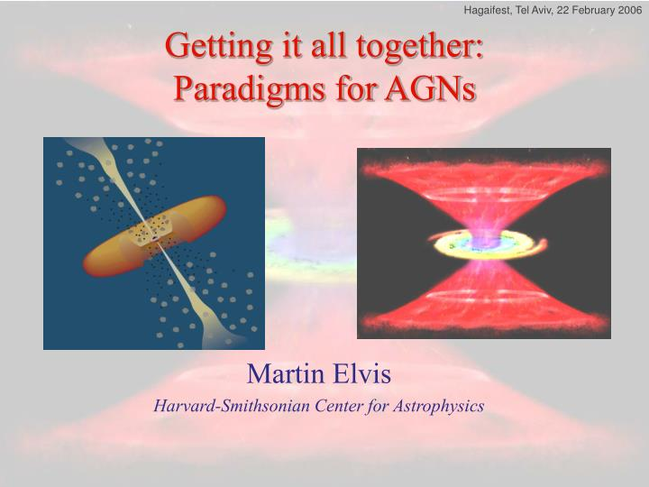 getting it all together paradigms for agns n.