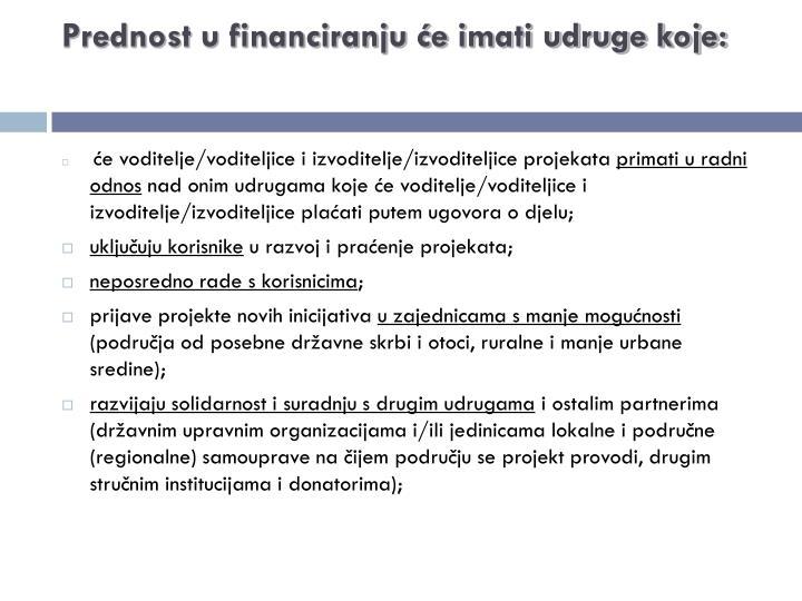 Prednost u financiranju će imati udruge koje: