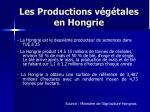 les productions v g tales en hongrie