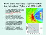 effect of the interstellar magnetic field on the heliosphere opher et al 2006 2007