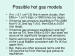 possible hot gas models