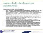 inicijativa bud etskim korisnicima ministarstvima