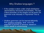 why shallow languages