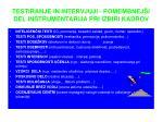 testiranje in intervjuji pomembnej i del instrumentarija pri izbiri kadrov