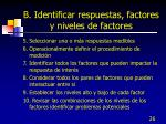b identificar respuestas factores y niveles de factores