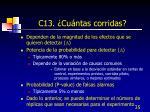 c13 cu ntas corridas