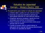 estudios de capacidad ejemplo western electric 1950